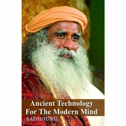 Sadhguru Ancient Technology For The Modern Mind Paperback Book