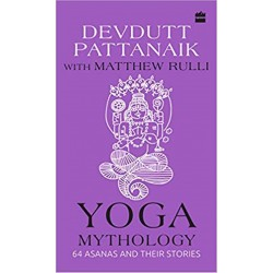 Yoga Mythology: 64 Asanas and Their Stories Hardcover Book