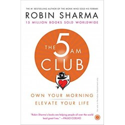 The 5 AM Club Own Your Morning Elevate Your Life Paperback Book By Robin Sharma