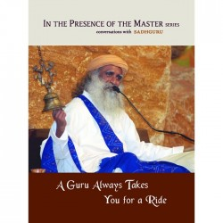 Sadhguru A Guru Always Takes You Paperback Book